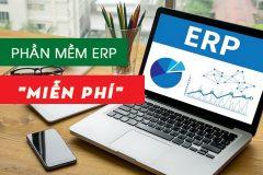 Có nên sử dụng phần mềm ERP miễn phí để quản lý doanh nghiệp?