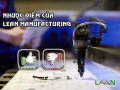 Nhược điểm của Lean Manufacturing – Liệu Lean có là mô hình hoàn hảo?