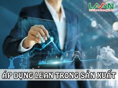 Áp dụng Lean trong sản xuất Cơ khí nên bắt đầu triển khai từ đâu?